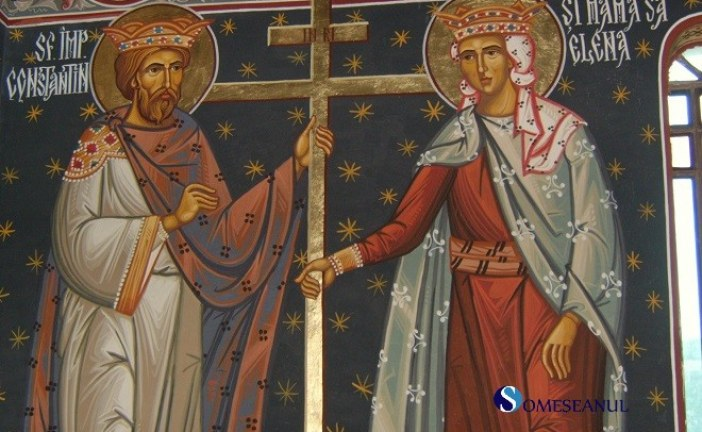 Sărbătoare: Ziua Sfinţilor Împăraţi Constantin şi Elena