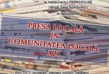 """""""Presa locală în comunitatea locală, azi"""" dezbatere între jurnaliști, oameni politici și cetățeni"""