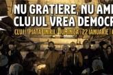 """Clujenii ies din nou în stradă: """"Nu amnistiei"""" Nu grațierii!"""""""